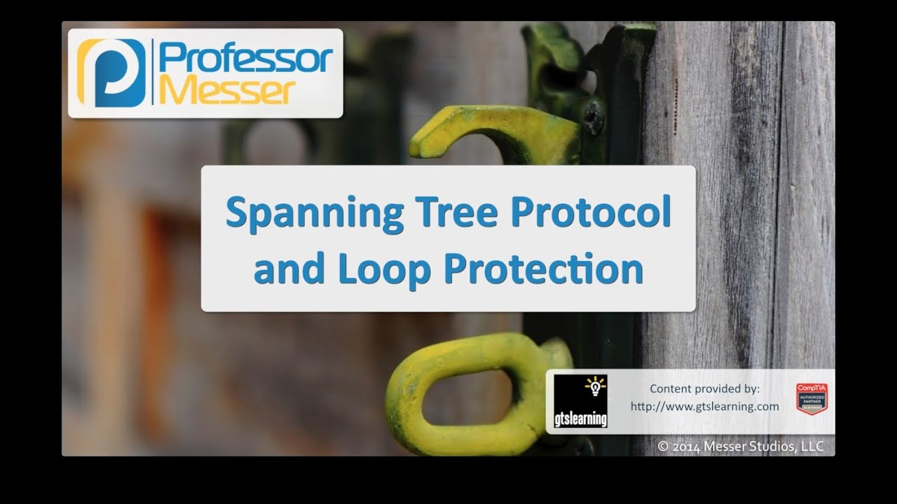 Spanning Tree Protocol and Loop Protection - CompTIA Security+ SY0-401: 1.2