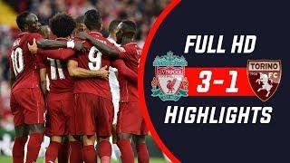 Liverpool vs Torino 3 1 Highlights - 7 August 2018