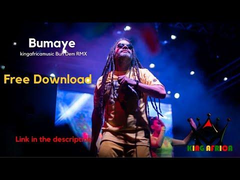 BUMAYE kingafricamusic Bun Dem RMX