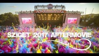 SZIGET festival 2017 | MY AFTERMOVIE
