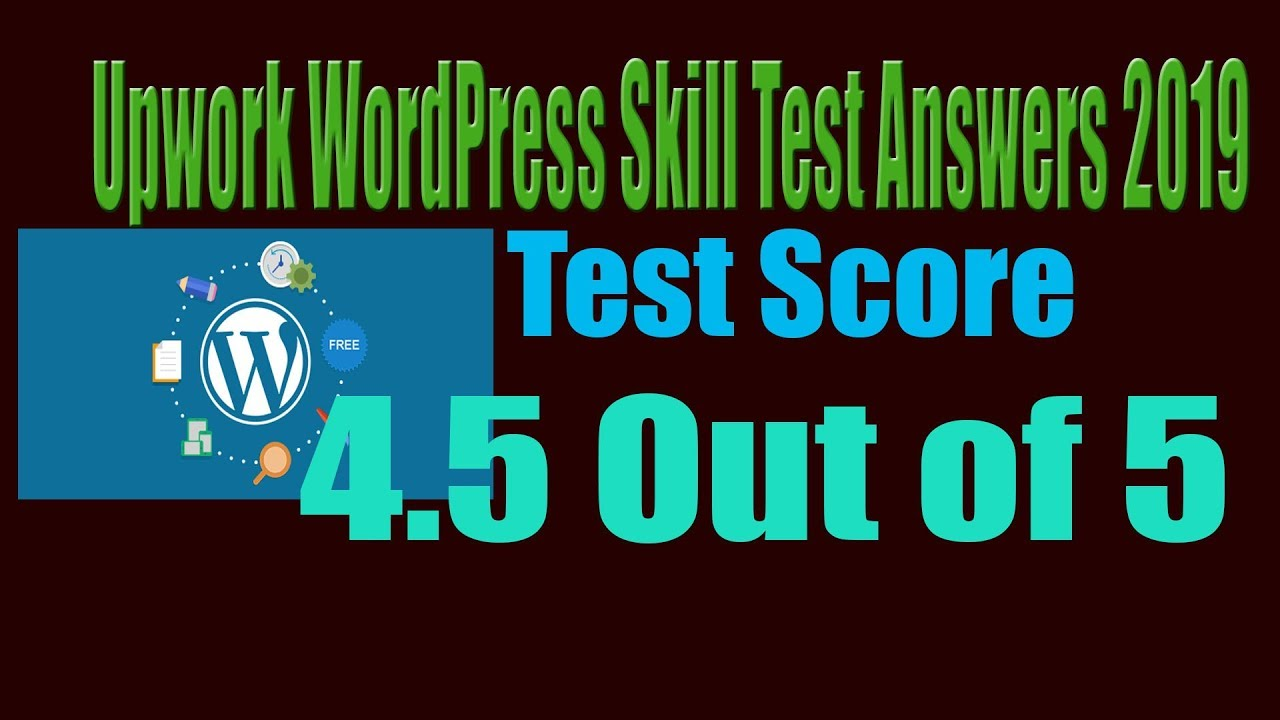 Upwork Wordpress Skill Test Answers 2019 Real Score 4 50 Out Of 5 Youtube