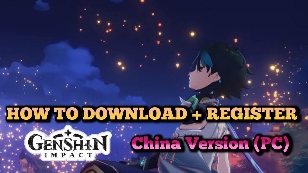 How To Download Register Genshin Impact China Version Pc Youtube