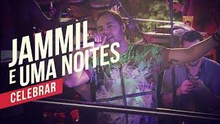 Jammil e Uma Noites   Celebrar   YouTube Carnaval 2014
