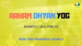 Arham Dhyan Yog | Animated | Daily Practice