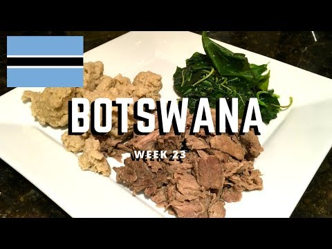 Second Spin, Country 23: Botswana [International Food]