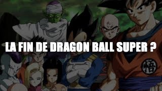 FLASH INFO ! LA FIN DE DRAGON BALL SUPER ?