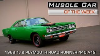 Muscle Car Of The Week Video Episode #152: 1969 1/2 Plymouth Road Runner 440 A12