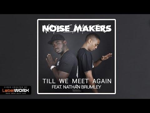NoiseMakers & Nathan Brumley - Till We Meet Again mp3 ke stažení
