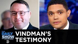Trump Impeachment Update Vindmans Explosive Testimony  The Daily Show