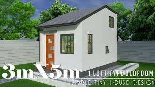 3mx5m  15sq.m  Simple Tiny House Design With 1 Loft Type Bedroom