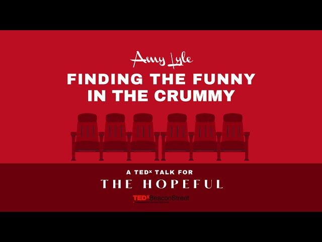 "Amy Lyle Releases TEDxBeaconStreet Talk, ""Finding the Funny in the Crummy"""