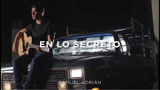 En lo Secreto - Samuel Adrián