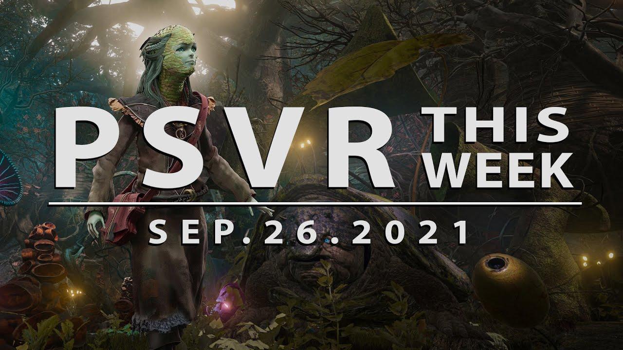 PSVR THIS WEEK | September 26, 2021