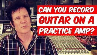 Can you record guitar with a practice amp? | FAQ Friday - Warren Huart: Produce Like A Pro