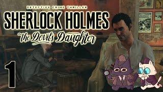 GAME START! - Sherlock Holmes: The Devil's Daughter Part 1