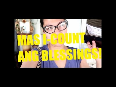 MAS I-COUNT ANG BLESSINGS! -DebbieSantosVLOGS
