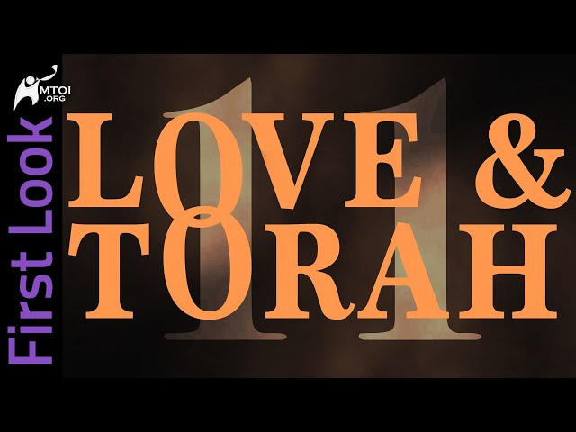 First Look - Love and Torah - Part 11