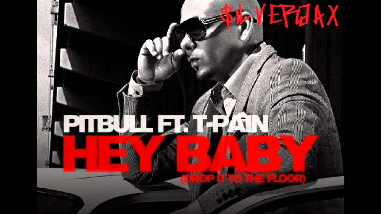 Pitbull Feat T Pain Hey Baby Drop It To The Floor Remix Youtube
