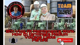 8th Vlog At Maintęnance Work...Part#2 How to terminate Medium Voltage Cable....