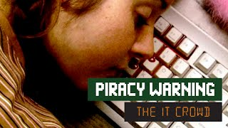 The IT Crowd - Series 2 - Episode 3: Piracy warning
