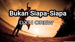 Bukan Siapa-Siapa DXH CREW Lagu Timur Populer.mp3