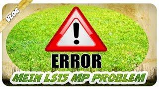 WEIS JEMAND RAT? LS15 MP Problem