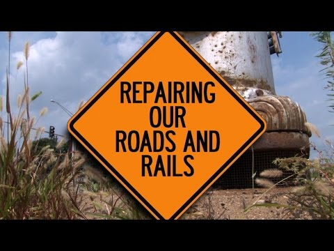 Repairing Our Roads and Rails