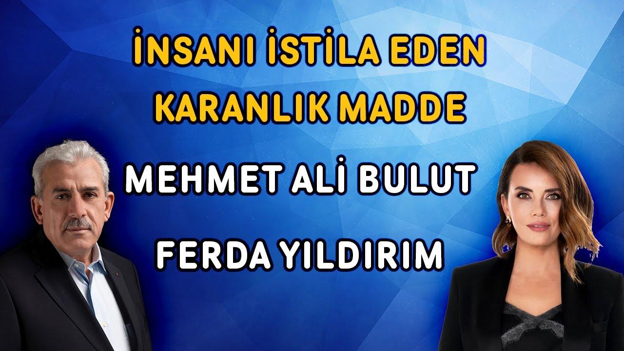 Download 2022'ye İyi Bakın... Karanlık Madde | @Ferda Yıldırım & @Mehmet Ali Bulut
