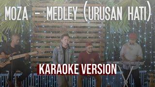 MOZA - MEDLEY (URUSAN HATI) KARAOKE VERSION