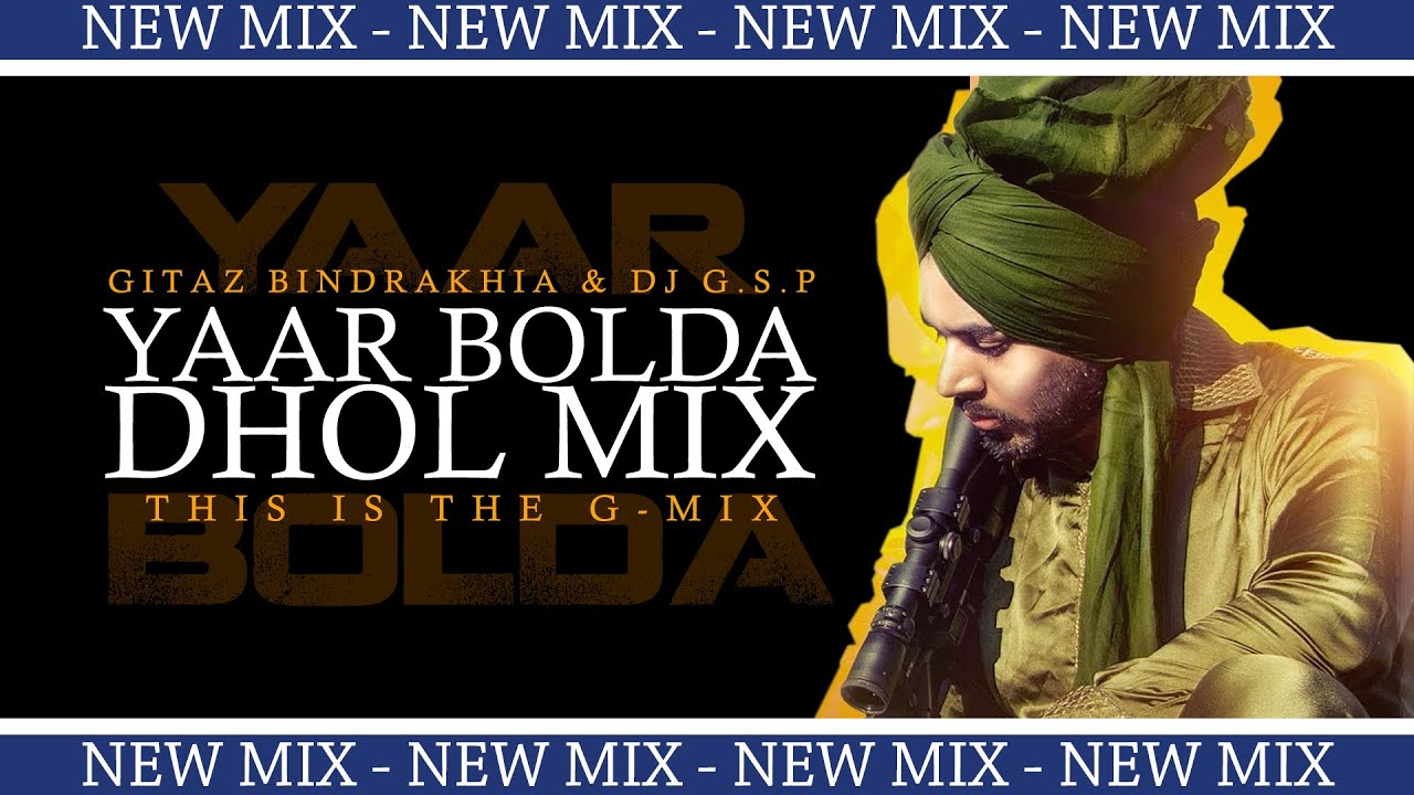 Yaar Bolda Dhol Mix | The G-Mix | DJ GSP | Gitaz Bindrakhia | Latest Punjabi Songs 2019