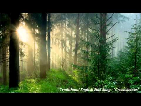 "Traditional English Folk Song - ""Greensleeves"""