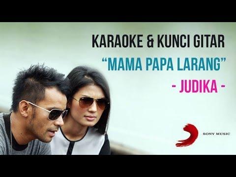 Karaoke dan Kunci Gitar I Mama Papa Larang - Judika
