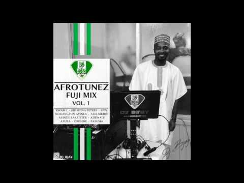 DJ BJAY - AFROTUNEZ FUJI MIX VOL  1