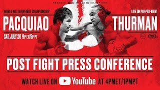 Manny Pacquiao vs Keith Thurman - Post-Fight Press Conference