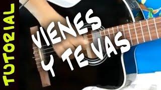 VIENES Y TE VAS guitarra acordes tab