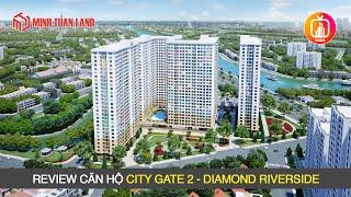 Tìm hiểu căn hộ City Gate 2 - Diamond Riverside với giá chỉ hơn 2 tỷ - Có gì hot?   Nada TV  