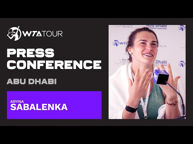 Aryna Sabalenka   2021 Abu Dhabi Semifinals Press Conference