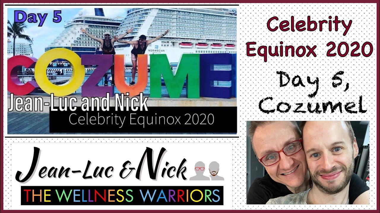 Celebrity Equinox 2020: Day 5, Cozumel Mexico