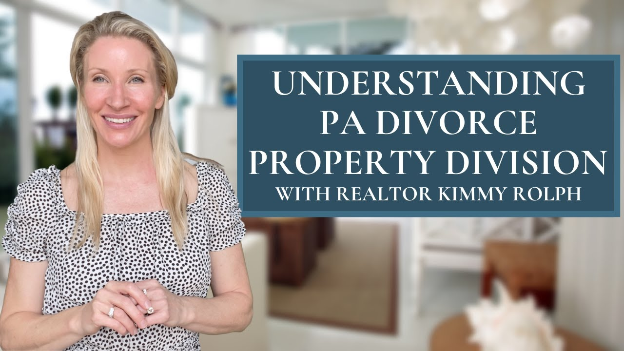 Who Keeps the House in PA Divorce with Top Realtor Kimmy Rolph
