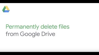 How To: Permantely delete files from Google Drive