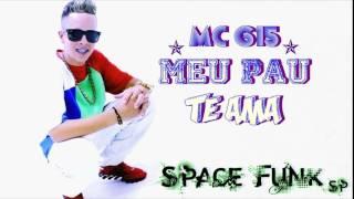 MC G15 - Meu Pau Te Ama (Space Funk sp) Lançamento 2017.