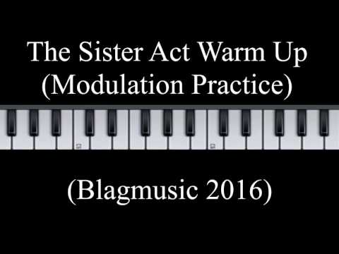 The Sister Act Vocal Warm Up for Modulation Practice using Scales and Arpeggios