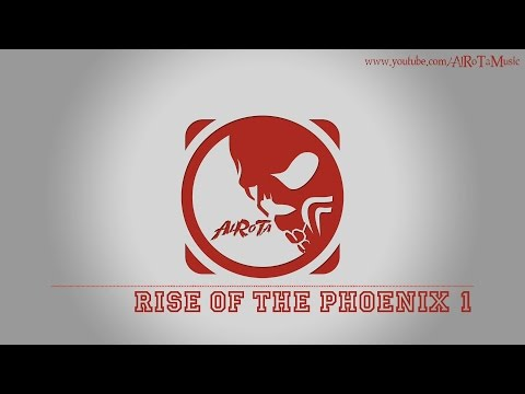 Rise Of The Phoenix 1 by Johannes Bornlöf - [Action Music]