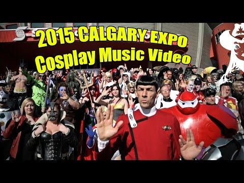 Calgary Expo 2015 Cosplay Music Video