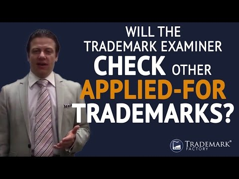 Will the Trademark Examiner Check Other Applied For Trademarks ? | Trademark Factory® FAQ