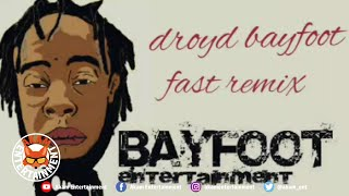 Droyd Bayfoot - Fast Remix [Explicit] September 2020