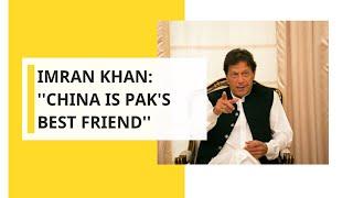 Pak PM feigns ignorance on Uighurs, Imran Khan says, ''China is Pak's best friend''