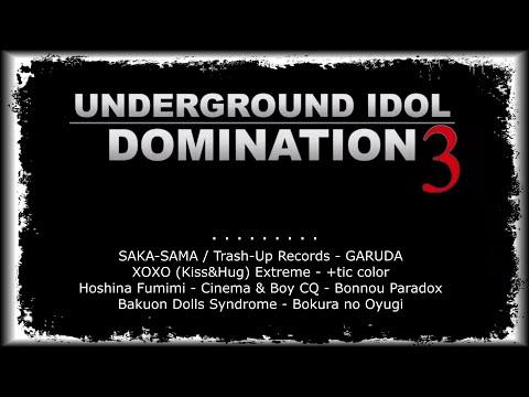 Underground IDOL Domination 3