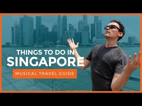 THINGS TO DO IN SINGAPORE | The Song (Musical Travel Guide) 🇸🇬