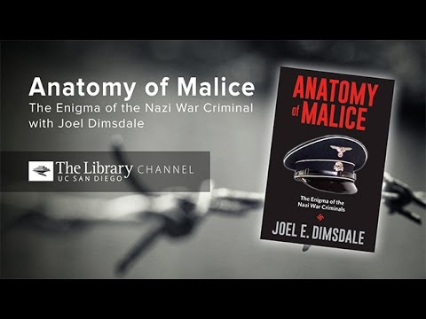 Anatomy Of Malice: The Enigma Of The Nazi War Criminals With Joel Dimsdale